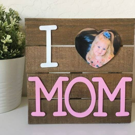 I Love Mom Wooden Frame Kids Mothers Day DIY Homemade Crafting Gift Ideas Inspiration How To Make Tutorials Recipes Gifts To Make